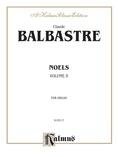 Balbastre: Noels, Volume II - Organ