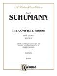 Schumann: Complete Works (Volume IV) - Piano