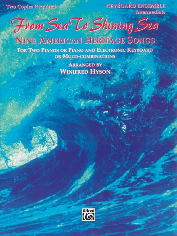 From Sea to Shining Sea: Nine American Heritage Songs - Piano Duo (2 Pianos, 4 Hands) - Piano Duets & Four Hands