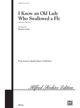 I Know an Old Lady Who Swallowed a Fly - Choral