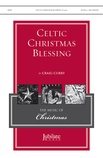 Celtic Christmas Blessing - Choral