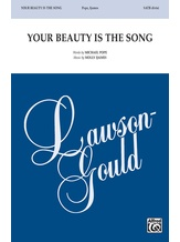 Your Beauty Is the Song - Choral