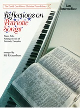 Reflections on Patriotic Songs: Piano Solo Arrangements of Patriotic Favorites - Piano