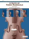 A Suite of Three Madrigals - String Orchestra