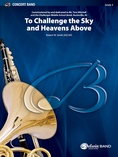 To Challenge the Sky and Heavens Above - Concert Band