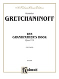 Gretchaninoff: Grandfather's Book, Op. 119 - Piano