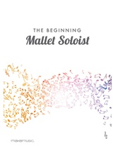 The Beginning Mallet Soloist - Solo & Small Ensemble