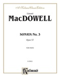 MacDowell: Sonata No. 3, Op. 57 - Piano