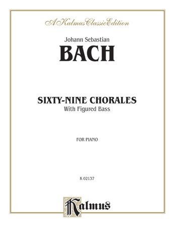 Bach: Sixty-nine Chorales with figured bass (Ed. Hans Bischoff) - Piano