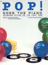 Pop! Goes the Piano, Book 2 : Keyboard Styles on the Light Side - Piano