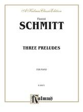 Schmitt: Three Preludes - Piano
