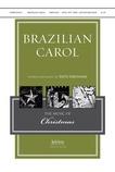 Brazilian Carol - Choral