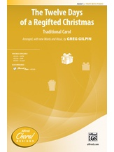The Twelve Days of a Regifted Christmas - Choral