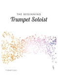 The Beginning Trumpet Soloist - Solo & Small Ensemble