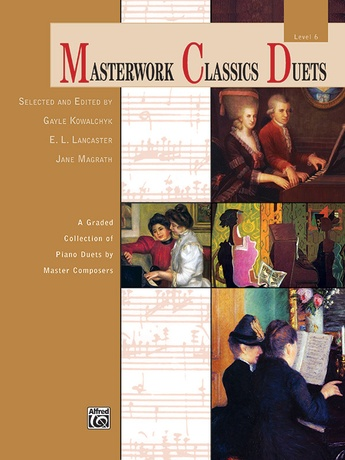 Masterwork Classics Duets, Level 6: A Graded Collection of Piano Duets by Master Composers - Piano Duets & Four Hands