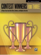 Contest Winners for Three, Book 1: 6 Piano Trios from the Alfred, Belwin, and Myklas Libraries - Piano