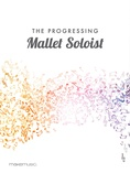 The Progressing Mallet Soloist - Solo & Small Ensemble