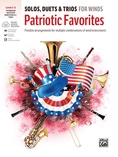 Solos, Duets & Trios for Winds: Patriotic Favorites (Trombone/Bassoon/Baritone B.C./Tuba) - Woodwind Ensemble