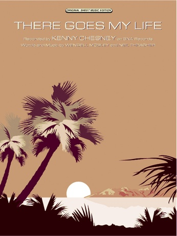 There Goes My Life Kenny Chesney Pianovocalchords Sheet Music