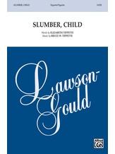 Slumber, Child - Choral
