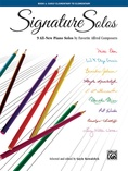 Signature Solos, Book 1: 9 All-New Piano Solos by Favorite Alfred Composers - Piano