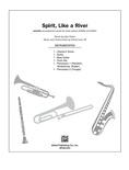 Spirit, Like a River - Choral Pax
