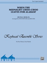 When the Midnight Choo-Choo Leaves for Alabam' - Piano Duo (2 Pianos, 4 Hands) - Piano Duets & Four Hands