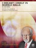 I Dreamt I Dwelt in Marble Halls - Concert Band
