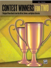 Contest Winners for Two, Book 1: 7 Original Piano Duets from the Alfred, Belwin, and Myklas Libraries - Piano Duets & Four Hands