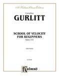 Gurlitt: School of Velocity for Beginners, Op. 141 - Piano