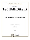 Tchaikovsky: Fifty Russian Folk Songs - Piano Duets & Four Hands