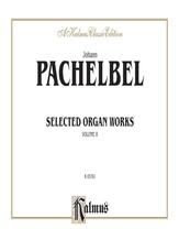 Pachelbel: Selected Organ Works, Volume II - Organ