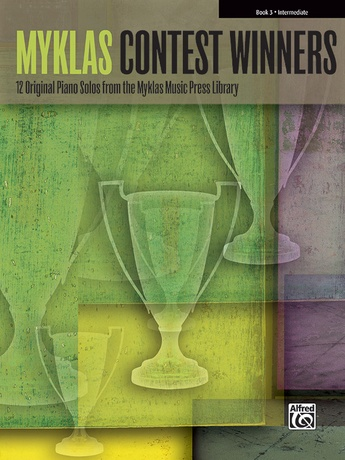 Myklas Contest Winners, Book 3: 12 Original Piano Solos from the Myklas Music Press Library - Piano