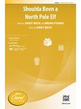 Shoulda Been a North Pole Elf - Choral
