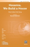 Hosanna, We Build a House - Choral