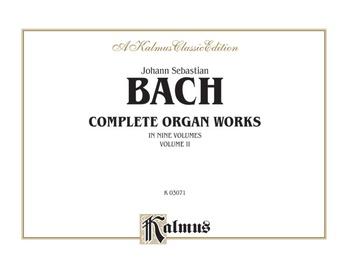 Bach: Complete Organ Works, Volume II - Organ