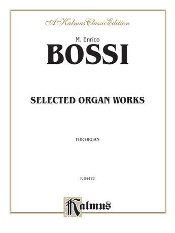 Bossi: Selected Organ Works -