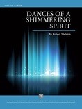 Dances of a Shimmering Spirit - Concert Band