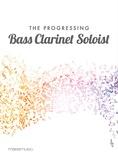 The Progressing Bass Clarinet Soloist - Solo & Small Ensemble