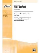 V'la l'Bon Vent (Go, Good Wind) - Choral