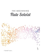 The Beginning Flute Soloist - Solo & Small Ensemble