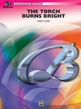 The Torch Burns Bright - Concert Band