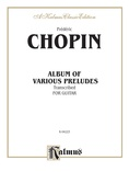 Chopin: Various Preludes Transcribed for Guitar - Guitar