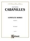Cabanilles: Complete Organ Works, Volume II - Organ