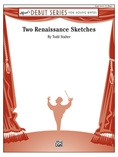 Two Renaissance Sketches - Concert Band