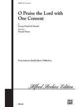 O Praise the Lord with One Consent - Choral