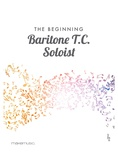 The Beginning Baritone T. C. Soloist - Solo & Small Ensemble