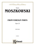 Moszkowski: From Foreign Parts, Op. 23 - Piano