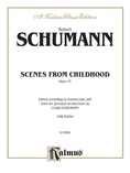 Schumann: Scenes from Childhood, Op. 15 - Piano
