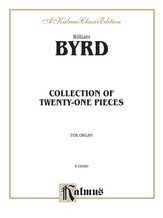 Byrd: 21 Pieces for the Organ (The Byrd Organ Book) -